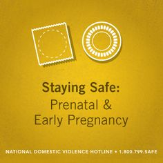 Staying Safe: Prenatal & Early Pregnancy | Take a look at our first post in a series on #pregnancy and abuse.