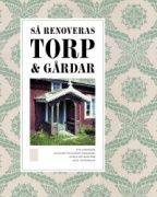 Så renoveras torp & gårdar / Ove Hidemark