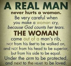 """Man, whoever created this meme never read the Old Testament. And what is a real man? Does anyone know with any degree of certainty? Seriously, the phrase a """"real man"""" is the definition of patriarchy! Can I get an amen, Oxymoron. Bible Quotes, Me Quotes, Motivational Quotes, Inspirational Quotes, Qoutes, Real Man Quotes, Woman Quotes, Best Quotations, Three Word Quotes"""