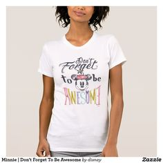 Minnie | Don't Forget To Be Awesome T-shirt