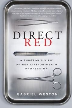 Direct Red: A Surgeon's View of Her Life-or-Death Profession by Gabriel Weston http://www.amazon.com/dp/0061725412/ref=cm_sw_r_pi_dp_T1dUvb1C0JHFT