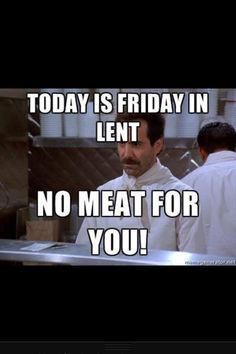 catholic humor | No meat for you! | Catholic Humor