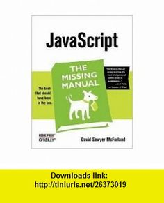 JavaScript 1st (first) edition Text Only David Sawyer McFarland ,   ,  , ASIN: B004R6IBBS , tutorials , pdf , ebook , torrent , downloads , rapidshare , filesonic , hotfile , megaupload , fileserve