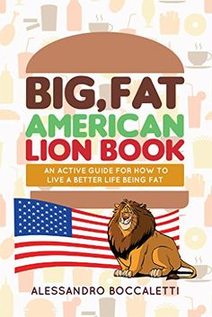 Big Fat American Lion Book An Active Guide for How to Live a Better Life Being Fat * Click on the image for additional details.