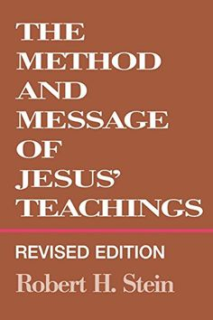 The Method and Message of Jesus' Teachings, Revised Edition by Robert H. Stein http://www.amazon.com/dp/0664255132/ref=cm_sw_r_pi_dp_LiLLvb0X88PFV