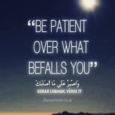 Be patient over that, that befalls you. Alhamdulillah