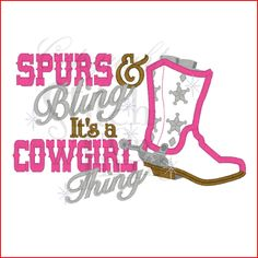 for the girls room. cowgirl quotes | Sayings (2089) Cowgirl Thing Applique 5x7