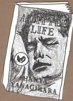 A Little Life, Hanya Yanagihara A Little Life Book, Aesthetic Pictures, Movies And Tv Shows, Art Inspo, Literature, Doodles, Hero, Reading, Drawings