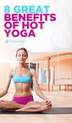8 Benefits of Hot Yoga -Did you know?