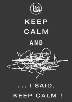 and I said keep calm