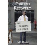 Jobless Recovery: Second Edition (Paperback)By L. True Crime, Economics, Recovery, Evans, Novels, Dog Care, Dark Fantasy, Boating, Briefs