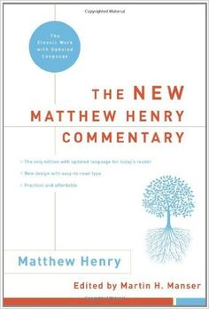 The New Matthew Henry Commentary: The Classic Work with Updated Language: Matthew Henry, Martin H. Manser: 9780310253990: Amazon.com: Books