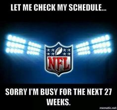 It gets like this sometimes..ARE YOU READY FOR SOME FOOTBALL??