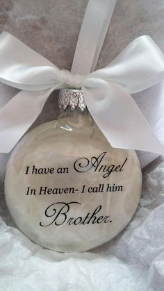 I have an Angel in Heaven Brother Memorial Ornament Sympathy