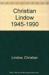 Christian Lindow, 1945-1990: Kunstmuseum Winterthur, Lindenau-Museum, Altenburg, Musee des beaux arts, La Chaux-de-Fonds (German Edition)