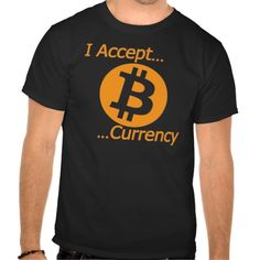 I Accept Bitcoin Currency Type 01 Shirts. Bitcoin, you can be your own bank. High resolution Bitcoin logo design just for you. Spread the word of Bitcoin, Vires in Numeris, Strength in Number people's choice crypto currency technology.