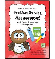 FREE Problem Solving Assessments (International Version)..Math Test Prep, Word Problems 2nd, 3rd, 4th, 5th, 6th, 7th Test Prep, Assessment, Printables...FREE 23 Pages..The international version of the Problem Solving Assessment Pack includes two tests, a pretest and a posttest.The pretest data will enable you to determine where to begin with your problem-solving instruction; the posttest data will help you track their progress later.