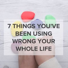 7 Things You've Been Using Wrong Your Whole Life // #hacks #lifehacks #nifty