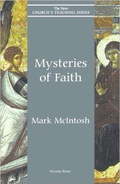 The New Church's Teaching Series, Volume 8: Mysteries of Faith - Mark McIntosh