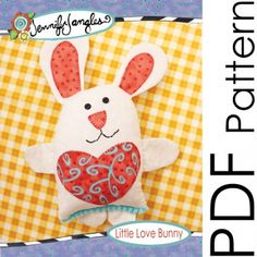 PDF Little Love Bunny Sewing Pattern | Jennifer Jangles