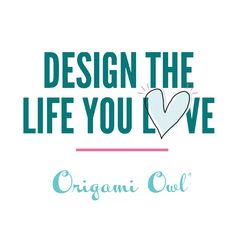 Design the Life Your Love (Animated GIF) http://ltl.is/M1D5P What I love about Origami Owl is its flexibility to fit anyone's dream or desire. Whether you want to make a little extra money, be a Force for Good or find genuine community, Origami Owl gives you the chance to design the life you love. I would love to share more with you! Karol.origamiowl.com