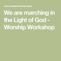 We are marching in the Light of God - Worship Workshop
