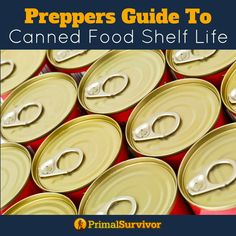 Preppers Guide to Canned Food Shelf Life. #emergencypreparedness #foodstockpile #preppers #foodstorage #cannedfood #shtf