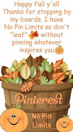 "Happy Fall Y'all... No Pin Limits so don't ""leaf"" without pinning whatever inspires you ♥ Suzanne J Brosseau ♥"