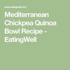 Mediterranean Chickpea Quinoa Bowl Recipe - EatingWell