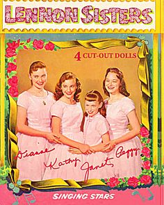 Oh my goodness; I had the Lennon Sisters paper dolls when I was young.  Janet was my favorite!