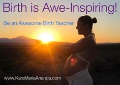 Do you want to be an Awesome Birth Teacher? The Awesome Birth Teacher Training is starting soon. You can help mothers, fathers, and babies to have awe-inspiring births! www.karamariaananda.com/awesomebirthteacher #awesomebirth #birth