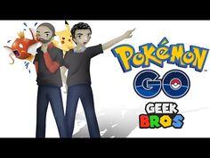 "Pokemon GO - ""GEEK BROS"""