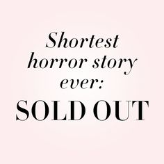 Shortest horror story ever: SOLD OUT