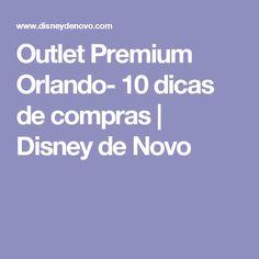 Outlet Premium Orlando- 10 dicas de compras | Disney de Novo