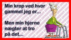 Min Krop. Sarcastic Quotes, Birthday Quotes, Getting Old, Texts, Haha, Wisdom, Education, Sayings, Words