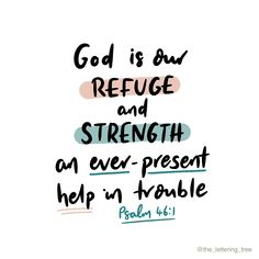 This Bible quote from Psalm 46 is a wonderful reminder of God's faithfulness, and the strength He is in times of difficulty, grief and sadness. It encourages us to look to Him as our strength and help in these difficult times. If you are struggling with anxiety, grief and sadness the Psalms are a wonderful place to find prayers that speak to the heart. This quote is lettered by The Lettering Tree. Bible Verses About Strength, Psalm 46, Tough Times, Bible Quotes, Grief, Prayers, Encouragement, Faith, Lettering