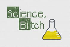 PDF Breaking Bad Science Bitch Cross Stitch by LupineLaneDesign
