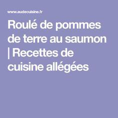 Roulé de pommes de terre au saumon | Recettes de cuisine allégées