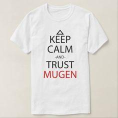 (Keep Calm And Trust Mugen Anime Manga Shirt) #Anime #Manga #Baka #Boy #Calligraphy #Calm #Comic #Cosplay #Ecchi #Eroge #Fan #Fanboy #Fangirl #Fuu #Geek #Girl #Idiot #Japan #Japanese #Japanimation #Jin #Kawaii #Keep #Kowaii #Mugen #Nerd #Otaku #Senpai #Shounen #Symbol #Tokyo #Weeaboo #Weeboo is available on Funny T-shirts Clothing Store   http://ift.tt/2bQadOd