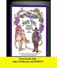 Santa Ynez Valley Secrets (9780966254006) Pat Murphy , ISBN-10: 0966254007  , ISBN-13: 978-0966254006 ,  , tutorials , pdf , ebook , torrent , downloads , rapidshare , filesonic , hotfile , megaupload , fileserve