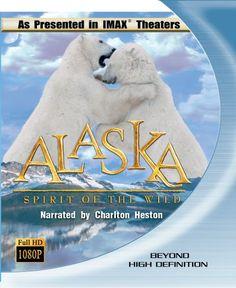 Alaska: Spirit of the Wild. An Imax nature documentary.