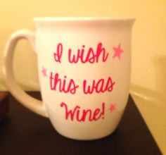 Coffee Mug: I Wish This Was Wine... a lot of cute wine mug ideas on Etsy.
