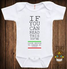 If You Can Read This You Are Close Enough To Change My Diaper Geek Nerd Love Joke Funny Fun Awesome Cute Bodysuit Baby Child Infant Romper on Etsy, $15.00