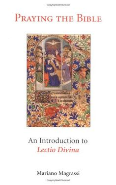 Praying the Bible: An Introduction to Lectio Divina by Mariano Magrassi.  http://www.amazon.com/dp/0814624464/ref=cm_sw_r_pi_dp_GxeHsb1C79Q0NE5K