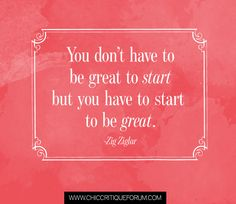 SPARKLE SUNDAY | You don't have to be great to start but you have to start to be great.
