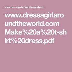 www.dressagirlaroundtheworld.com Make%20a%20t-shirt%20dress.pdf