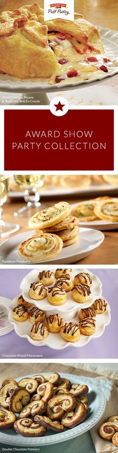 "Pepperidge Farm Puff Pastry Award Show Party Recipe Collection. Your guests will love to indulge in these tasty dishes while watching the big award show. Brie en Croute will be the star appetizer of the evening as you take in the red carpet. Don't forget to serve some celebration-worthy sweet treats like Chocolate Kissed Macaroons and Double Chocolate Palmiers. You'll want to practice your acceptance speech for ""Best Host in a Starring Role!"""