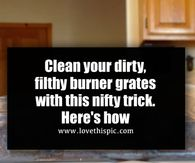 Clean your dirty, filthy burner grates with this nifty trick. Here's how