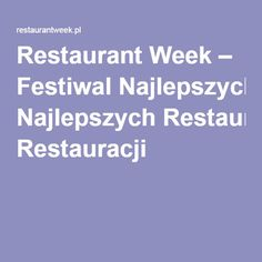 Restaurant Week – Festiwal Najlepszych Restauracji