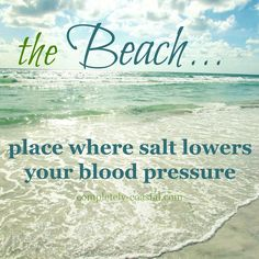 The Beach.... place where salt lowers your blood pressure. Photo by Completely Coastal: http://www.completely-coastal.com/
